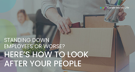 <p>Standing down employees or worse? Here&rsquo;s how to look after your&nbsp;people</p> Image